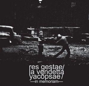 RES GESTAE + LA VENDETTA + YACØPSÆ - Split CD