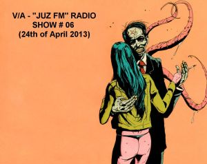 VARIOUS ARTISTS - ''JUZ FM'' RADIO SHOW # 06