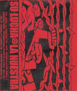 VARIOUS ARTISTS - ''Su lucha la nuestra'' TAPE (HP-Version)