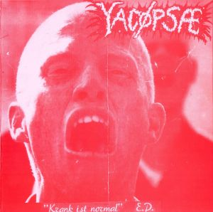 YACØPSÆ - ''Krank ist normal'' 7'' EP (Front)