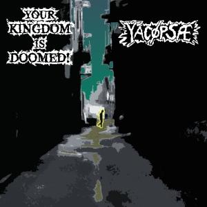 YACØPSÆ + YOUR KINGDOM IS DOOMED - Split 7'' 1. EP-Motiv